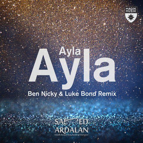 Ayla _ Ben Nicky & Luke Bond Remix